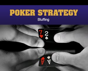Poker Strategy - Bluffing