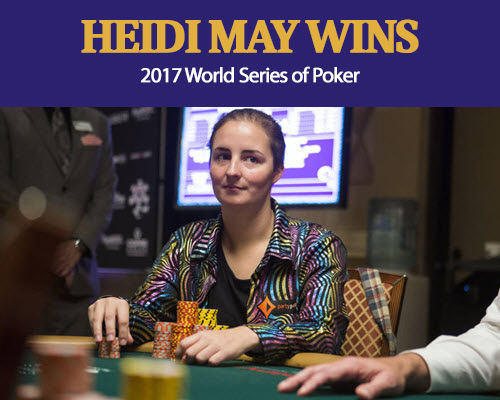 Heidi May Wins 2017 World Series of Poker
