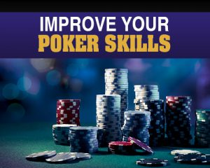 Improve Your Poker Skills