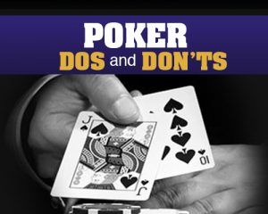 Poker dos and don'ts