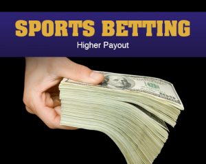 Sports Betting - Higher Payout