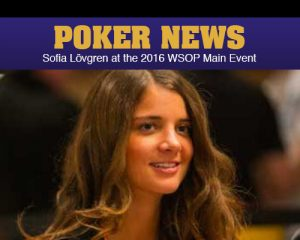 Sofia Lövgren at the 2016 WSOP Main Event